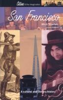 Cover of: SAN FRANCISCO: A CULTURAL AND LITERARY HISTORY | MICK SINCLAIR