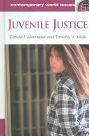 Cover of: Juvenile justice | Donald J. Shoemaker