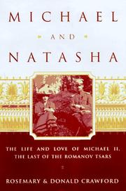 Cover of: Michael and Natasha Life and Love of Michael ll the Last of the Romanov Tsars | Donald Crawford