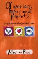Cover of: Of warriors, lovers, and prophets | Max Du Preez