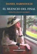 Cover of: El silencio del final by Daniel Rabinovich