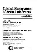 Cover of: Clinical management of sexual disorders | Jon K. Meyer, Chester W. Schmidt, Thomas N. Wise