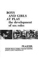Cover of: Boys and girls atplay by Evelyn Goodenough Pitcher