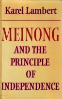 Cover of: Meinong and the principle of independence by Karel Lambert