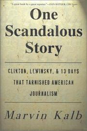 Cover of: One scandalous story | Marvin L. Kalb