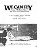 Cover of: We can fly, stories of Katherine Stinson and other gutsy Texas women | Mary Beth Rogers