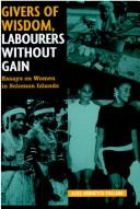 Cover of: Givers of wisdom, labourers without gain by Pollard, Alice Aruhe'eta.