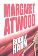 Cover of: Bodily harm | Margaret Atwood
