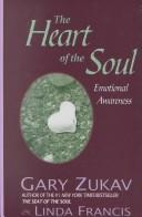 Cover of: The Heart of the Soul by Gary Zukav