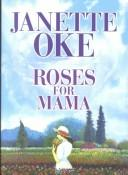 Cover of: Roses for Mama | Janette Oke
