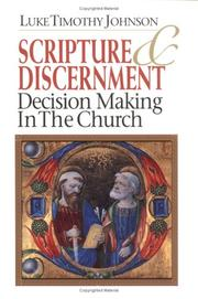 Cover of: Scripture & discernment | Luke Timothy Johnson