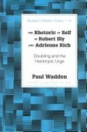 Cover of: The rhetoric of self in Robert Bly and Adrienne Rich by Paul Wadden