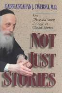 Cover of: Not just stories by Abraham J. Twerski
