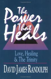 Cover of: The power that heals by David James Randolph