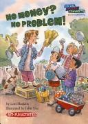 Cover of: No money? No problem! by Lori Haskins