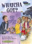 Cover of: Whatcha got? | Jennifer Dussling
