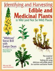 Cover of: Identifying and harvesting edible and medicinal plants in wild (and not so wild) places by Steve Brill