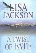 Cover of: A Twist Of Fate | Lisa Jackson