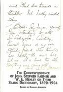 Cover of: The correspondence of John Stephen Farmer and W.E. Henley on their slang dictionary, 1890-1904 | Farmer, John Stephen