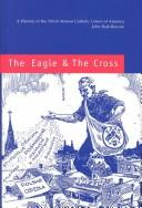 Cover of: The eagle & the cross by John Radzilowski