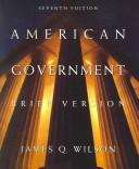 Cover of: American Government by James Q. Wilson, John J. DiIulio, Jr.