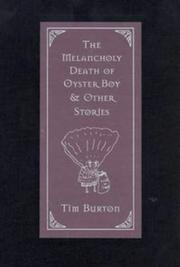 Cover of: Melancholy Death of Oyster Boy and Other Stories by Tim Burton