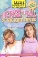 Cover of: The Rise and Fall of the Kate Empire (Lizzie McGuire #4) | Kirsten Larsen