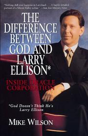 Cover of: Difference Between God And Larry Ellison*, The   *god Doesn't Think He's Larry E by Mike Wilson