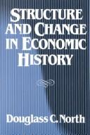 Cover of: Structure and change in economic history | Douglass Cecil North