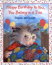 Cover of: Happy Birthday to you, you belong in a zoo by Diane De Groat