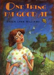 Cover of: One thing I'm good at | Karen Lynn Williams