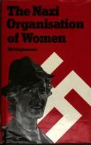 Cover of: The Nazi Organization of women | Jill Stephenson