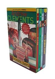 Cover of: Andrew Clements School Days Boxed Set (Frindle, The Landry News, The Janitor's Boy, School Story, excerpt from The Report Card) | Andrew Clements