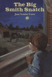 Cover of: The big Smith snatch | Jane Louise Curry