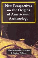 Cover of: New perspectives on the origins of Americanist archaeology | David L. Browman, Williams, Stephen