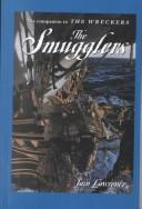 Cover of: The smugglers | Iain Lawrence