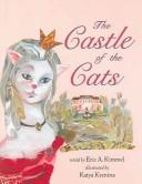 Cover of: The castle of the cats | Eric A. Kimmel