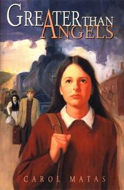 Cover of: Greater than angels | Carol Matas