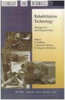 Cover of: Rehabilitation technology | TIDE Congress (1st 1993 Brussels, Belgium)