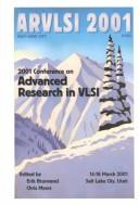 Cover of: 2001 Conference on Advanced Research in VLSI | Conference on Advanced Research in VLSI (21st 2001 Atlanta, Ga.)
