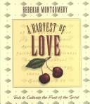 Cover of: A harvest of love | Rebekah Montgomery