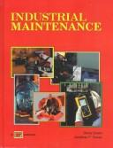 Cover of: Industrial maintenance | Denis Green