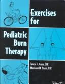 Cover of: Exercises for pediatric burn therapy | Teresa M. Glass