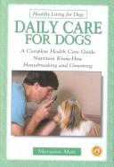 Cover of: Daily care for dogs | Maryann Mott