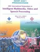 Cover of: Proceedings of 2001 International Symposium on Intelligent Multimedia, Video and Speech Processing | International Symposium on Intelligent Multimedia, Video and Speech Processing (1st 2001 Hong Kong, China)