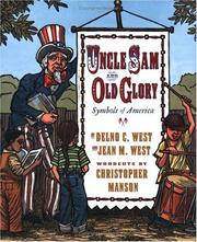 Cover of: Uncle Sam and Old Glory | Delno C. West