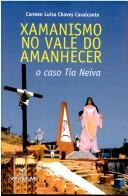 Cover of: Xamanismo no Vale do Amanhecer | Carmen Luisa Chaves Cavalcante