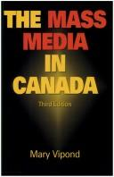 Cover of: The mass media in Canada | Mary Vipond