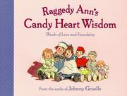 Cover of: Raggedy Ann S Candy Heart Wisd | Johnny Gruelle