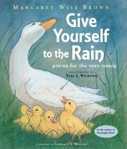 Cover of: Give yourself to the rain | Margaret Wise Brown
